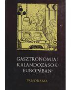 Gasztronómiai kalandozások Európában - Halász Zoltán