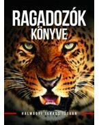 Ragadozók könyve - Halmágyi Takács István