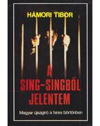 A Sing-Singből jelentem (dedikált) - Hámori Tibor
