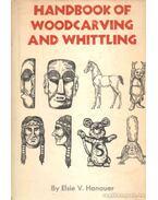 Handbook of Woodcarving And Whittling - Hanauer, Elsie