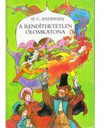 A rendíthetetlen ólomkatona - Hans Christian Andersen