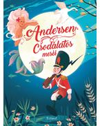 Andersen csodálatos meséi - Hans Christian Andersen