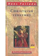 Christkind verkehrt - Hans Fallada