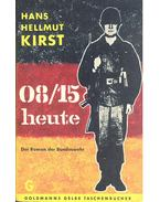 08/15 heute - Hans Helmut Kirst