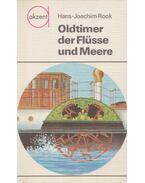 Oldtimer der Flüsse und Meere - Hans-Joachim Rook