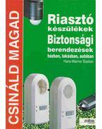 Riasztó készülékek, biztonsági berendezések házban, lakásban, autóban - Hans-Werner Bastian