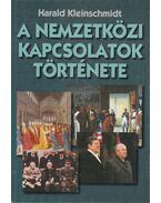 A nemzetközi kapcsolatok története - Harald Kleinschmidt
