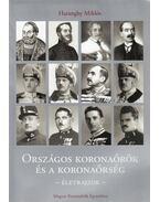 Országos koronaőrök és koronaőrség - Haranghy Miklós