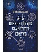 A boszorkányok elveszett könyve - Harkness, Deborah