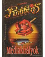 Médiakirályok - Harold Robbins