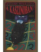 Hogyan nyerjünk a kaszinóban? - Harrison, Dennis R.