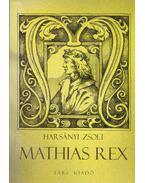 Mathias Rex - Harsányi Zsolt