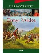 Zrínyi Miklós - Harsányi Zsolt