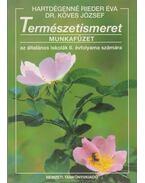 Természetismeret és egészségtan munkafüzet - Hartdégenné Rieder Éva, Dr. Köves József