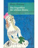 Das Feigenblatt der schönen Denise - Vierzehn heitere Geschichten - Hartung, Hugo