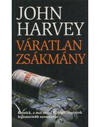 Váratlan zsákmány - Harvey, John