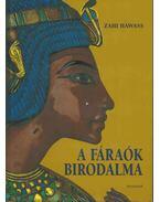 A fáraók birodalma - Hawass, Zahi
