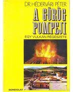 A görög Pompeji - Hédervári Péter