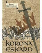 Korona és kard - Hegedüs Géza