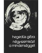 Négyszemközt a mindenséggel - Hegedüs Géza