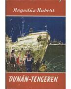 Dunán - tengeren - Hegedűs Hubert