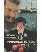 Hongkongi kaland - Hegedűs Hubert