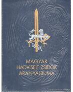 Magyar hadviselt zsidók aranyalbuma - Hegedüs Márton