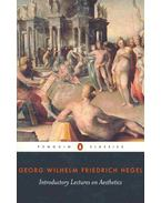 Introductory Lectures on Aesthetics - Hegel, Georg Wilhelm Friedrich