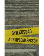 Gyilkosság a templomlépcsőn - Hegyi Gyula