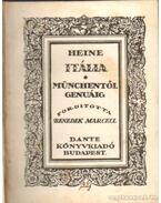Itália - Münchentől Genuáig - Heine