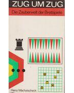 ZUG UM ZUG - Die Zauberwelt der Brettspiele - Heinz Machatscheck