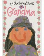 To the World's best Grandma - Helen Exley