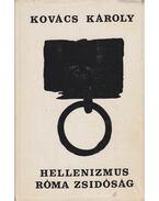 Hellenizmus, Róma, zsidóság - Kovács Károly