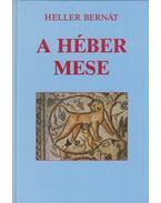 A héber mese - Heller Bernát