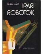 Ipari robotok (dedikált) - Helm László