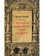 Krónika az magyaroknak viselt dolgairól - Heltai Gáspár