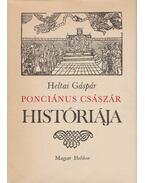 Ponciánus császár históriája - Heltai Gáspár