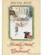 Family Hotel / VII. Emánuel - Heltai Jenő