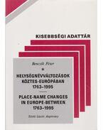 Helységnévváltozások Köztes-Európában 1763-1995 (dedikált)
