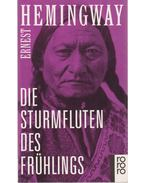 Die Sturmfluten des Frühlings - Hemingway, Ernest