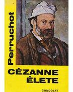 Cézanne élete - Henri Perruchot