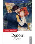 Renoir élete - Henri Perruchot