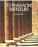 Les pharaons batisseurs - Henri Stierlin