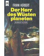 Der Herr des Wüsten planeten - Herbert, Frank