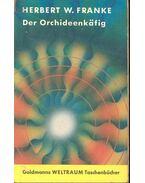 Der Orchideenkäfig - Herbert W. Franke