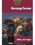 Ádám, hol vagy? - Herczeg Ferenc