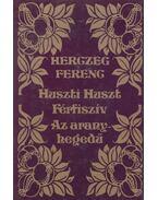 Az arany hegedű / Huszti Huszt / Férfiszív - Herczeg Ferenc