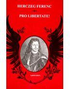 Pro Libertate! - Herczeg Ferenc