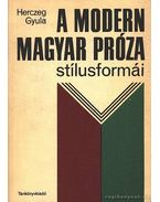 A modern magyar próza stílusformái - Herczeg Gyula