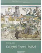 Csillagórák Vekerdi Lászlóval - Herczeg János